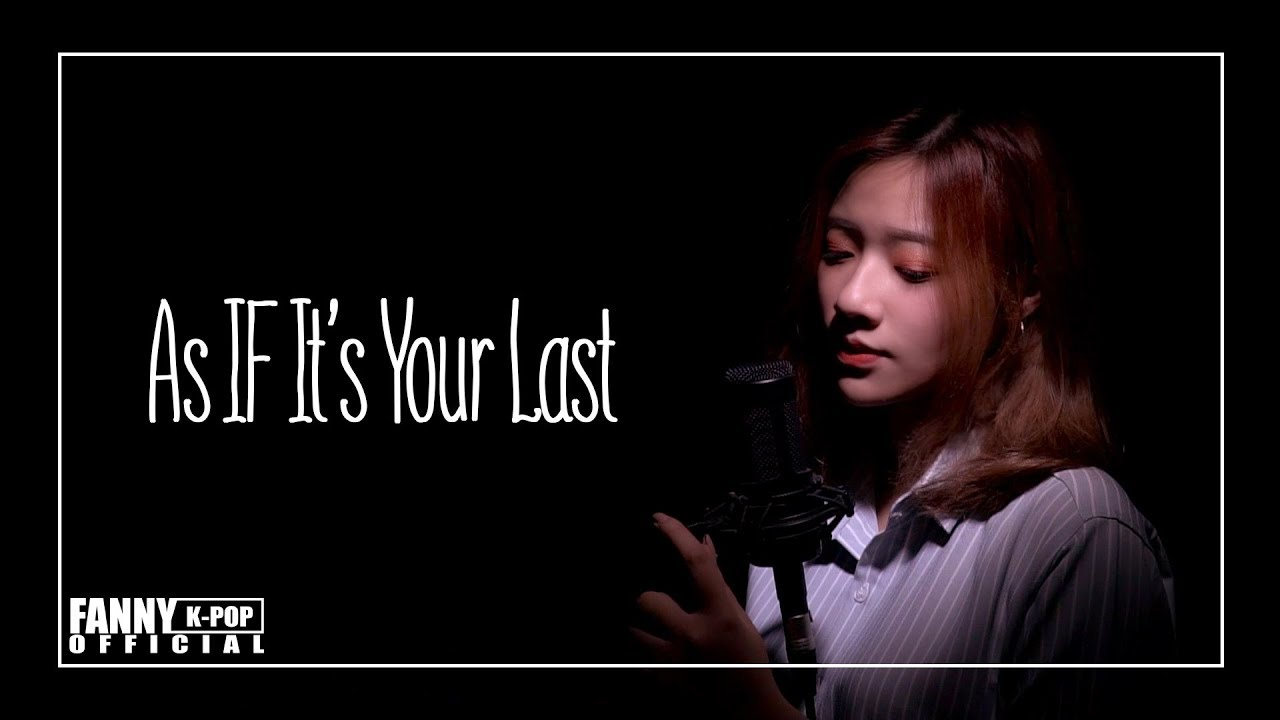 AS IF IT'S YOUR LAST - 마지막처럼 (Vietnamese cover) | BLACK PINK | K-POP COVER